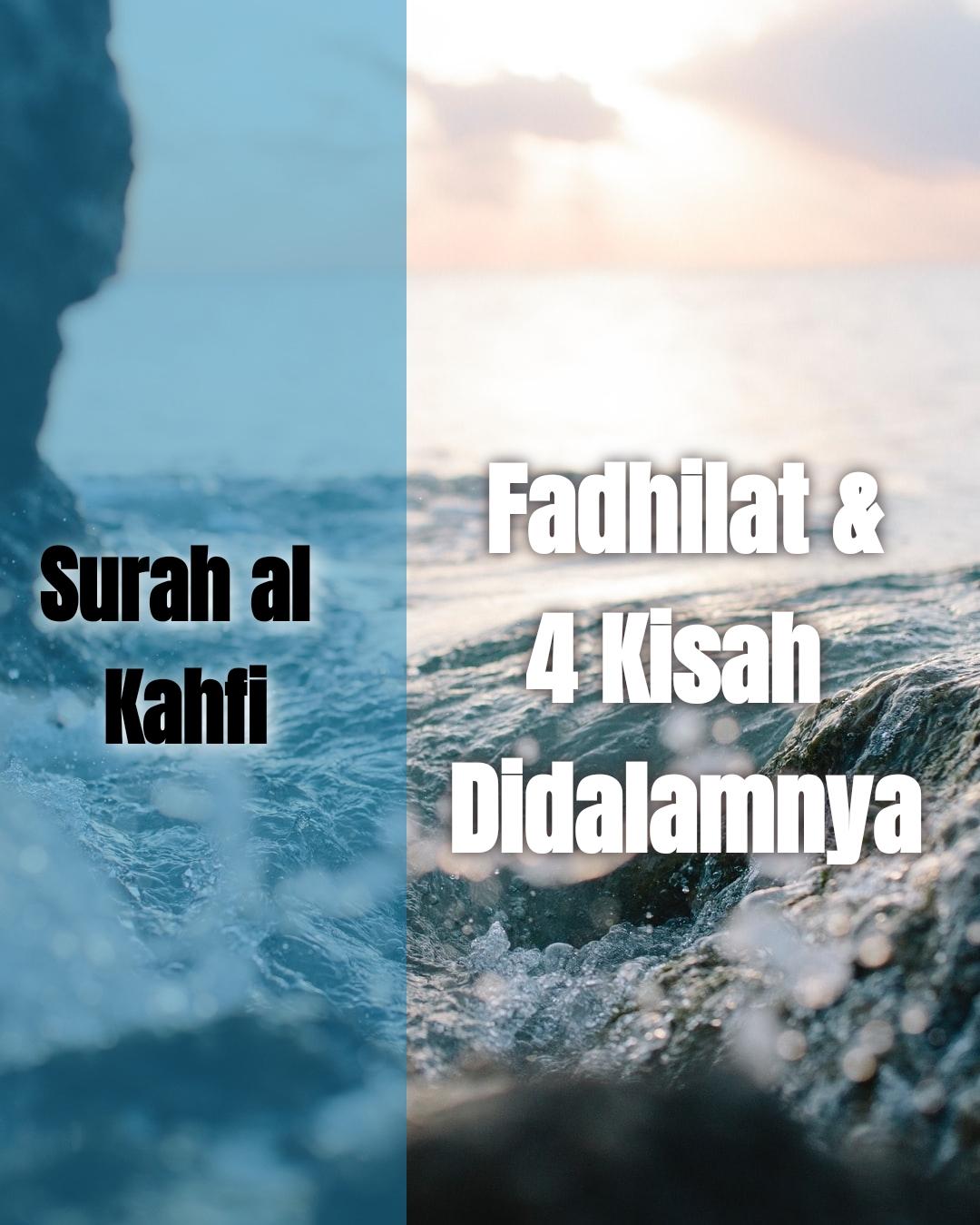 Surah al Kahfi, 4 Kisah Di Dalamnya Dan Fadhilatnya