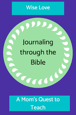 Text: Wise Love; Journaling through the Bible; A Mom's Quest to Teach