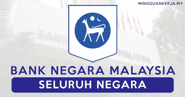 Pelbagai Jawatan Kosong Terkini Dibuka di Bank Negara Malaysia (BNM) ~ Kekosongan Seluruh Negara