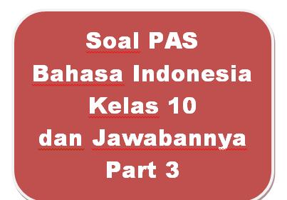100+ Soal PAS Bahasa Indonesia Kelas 10 dan Jawabannya I Part 3
