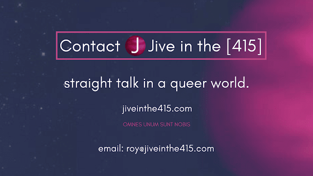 Contact Jive in the [415] straight talk in a queer world jiveinthe415.com