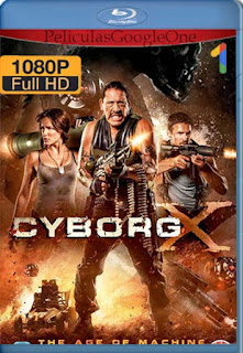 Cyborg X [2016] [1080p BRrip] [Latino-Inglés] [GoogleDrive] RafagaHD