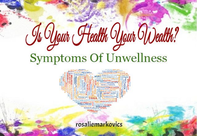 What are the symptoms of unwellness?