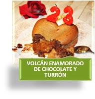 VOLCÁN DE AMOR {CHOCOLATE Y TURRÓN}