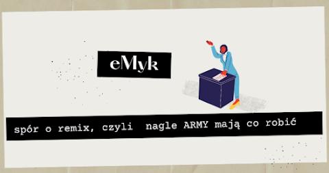 [eMyk] Spór o remix, czyli ARMY nagle mają co robić