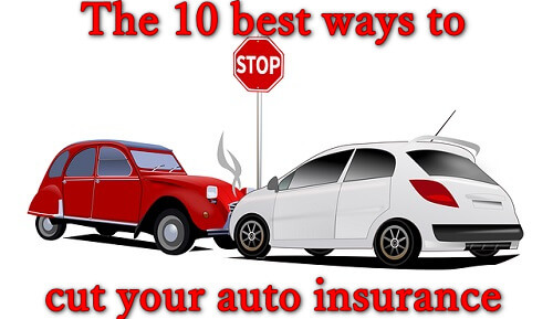 The 10 best ways to cut your auto insurance,auto insurance,car insurance,insurance,cheap car insurance,cheap auto insurance,cheap insurance,car insurance quotes,how to lower insurance,insurance quotes,insurance discounts,auto,best car insurance companies,motor insurance,geico insurance,save on insurance,best car insurance,aaa auto insurance,saving on insurance,insurance claim,low price insurance,how to buy car insurance,auto insurance rate,buying car insurance