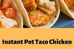 Instant Pot Taco Chicken