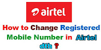 How to Change Registered Mobile number in Airtel Dth?