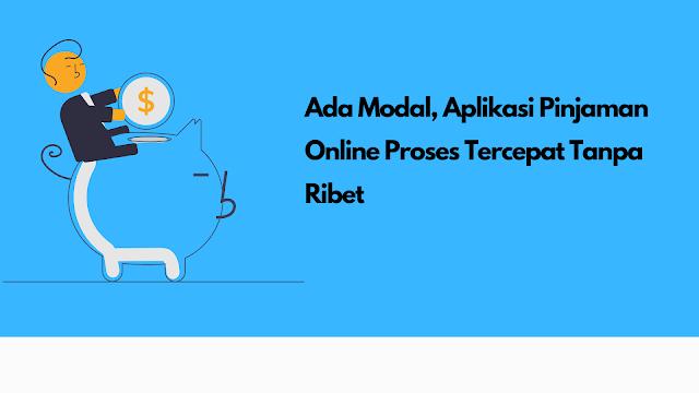 Review Ada Modal, Aplikasi Pinjaman Online Proses Tercepat Tanpa Ribet