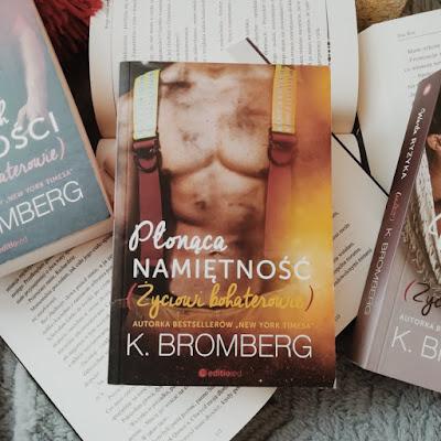 Płonąca namiętność - K. Bromberg