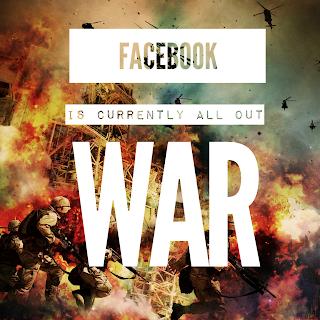 facebook is war