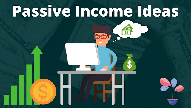 11 Passive Income Ideas That Can Make Money In 2020