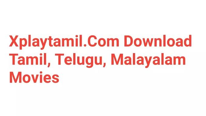 Xplaytamil.Com Download Tamil, Malayalam, Telugu Movies HD