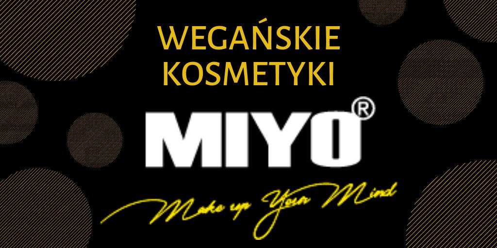 MIYO MAKEUP - LISTA WEGAŃSKICH KOSMETYKÓW