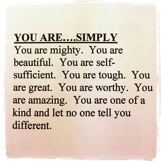 You are mighty. You are beautiful.