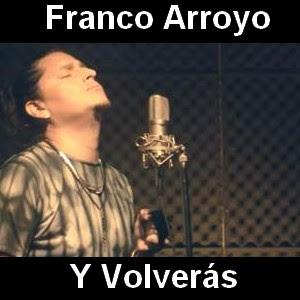 Franco Arroyo - Y Volveras