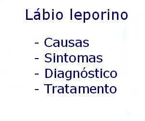 Lábio leporino causas sintomas diagnóstico tratamento