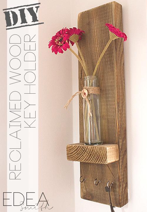 DIY - RECLAIMED WOOD KEY HOLDER | EDEA SMITH