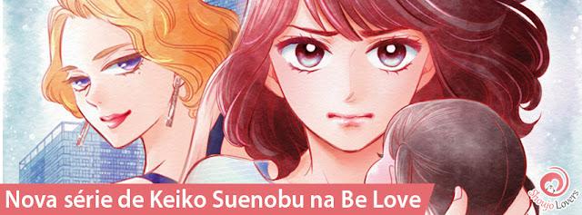 Nova série de Keiko Suenobu na Be Love