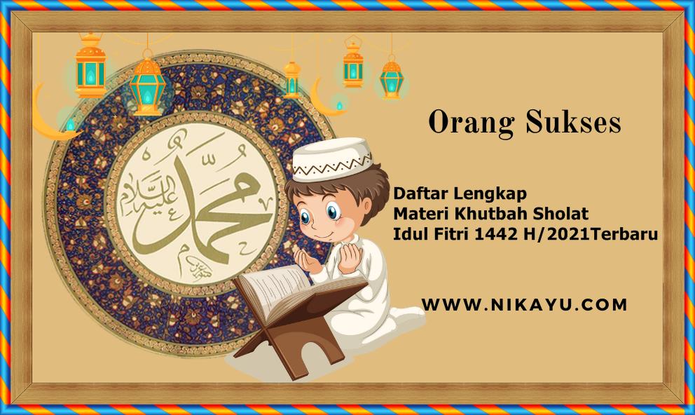 Daftar Lengkap Materi  Khutbah Sholat Idul Fitri 1442 H/2021 Terbaru