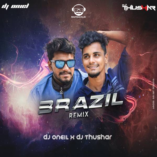 Brazil ( Vengaboys ) Remix - Dj Oneil & Dj Thushar