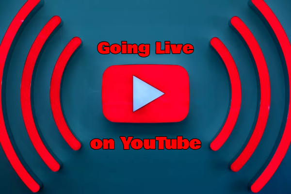 Going Live On YouTube