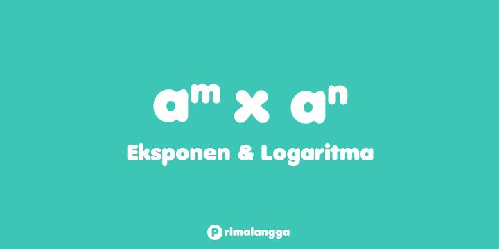 Contoh soal eksponen dan Logaritma [+ Cara dan Pembahasan]
