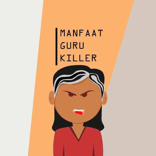 6 Manfaat Punya Guru Killer (Sisi Positif Guru Killer)