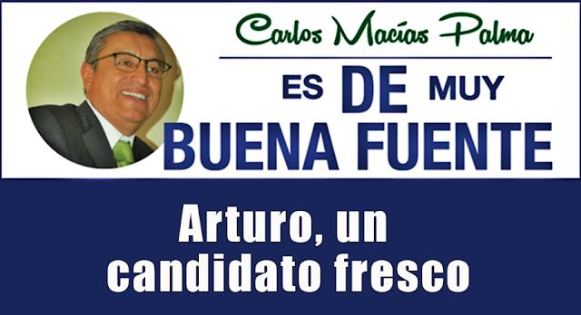 Arturo, un candidato fresco