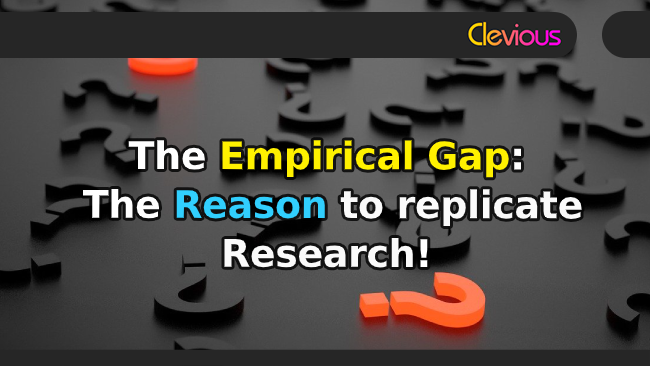 The Empirical Gap: The Reason to Replicate Research - Clevious