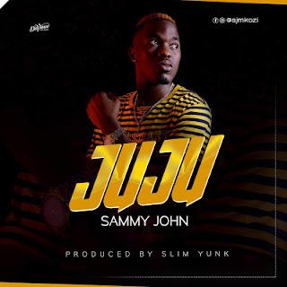 Sammy John - JUJU