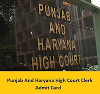 Punjab And Haryana High Court Clerk Admit Card