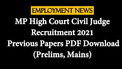 MP High Court Civil Judge Recruitment 2021: Previous Papers PDF Download (Prelims, Mains)