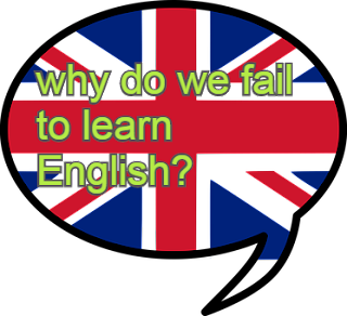 why do we fail to learn English?