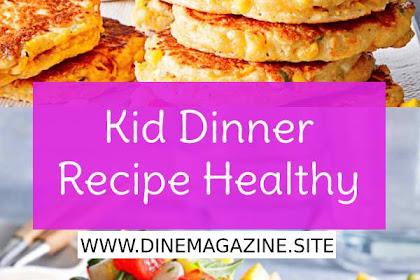 Kid Dinner Recipe Healthy