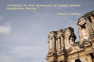"""""""Историята е наука за това, което никога не се случва два пъти."""""""