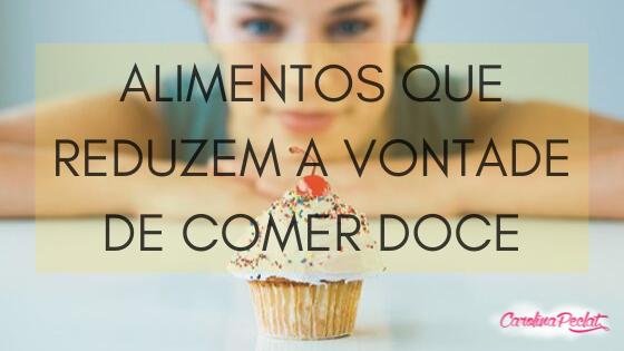 REDUZIR A VONTADE DE COMER DOCE