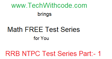 RRB NTPC Free Test Series 2020-21 Math | Govt. Job Preparation | Tech With Code