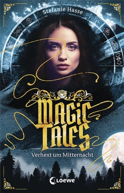 Bücherblog. Rezension. Buchcover. Magic Tales - Verhext um Mitternacht (Band 1) von Stefanie Hasse. Loewe Verlag.