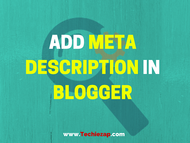 Add Meta Description in Blogger Blog