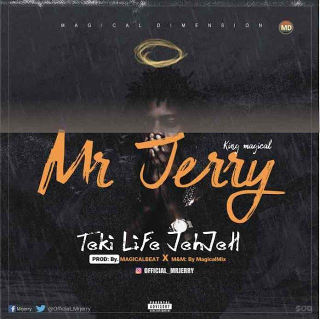 MUSIC: Mr Jerry - Teki Life Jehjeh