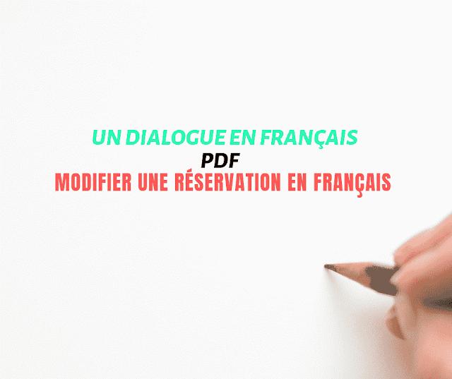 Un dialogue en français PDF :   Modifier une réservation en français
