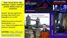 LISTEN HERE! Podcast: On Beyond Reality Radio Rob Gutro Talks Ghosts of England!