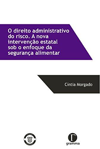 O direito administrativo do risco: A nova intervenção estatal sob o enfoque da segurança alimentar