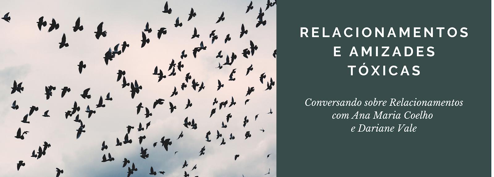 Conversando sobre Relacionamentos: Relacionamentos e Amizades Tóxicas