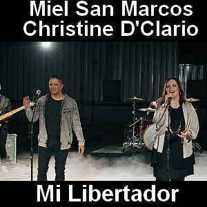 Miel San Marcos & Christine D'Clario - Mi Libertador