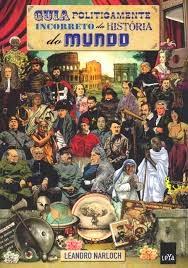 Guia Politicamente Incorreto da História do Mundo