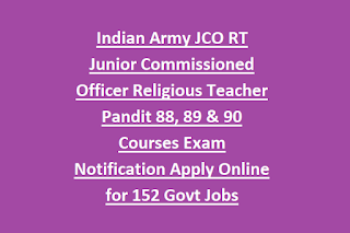 Indian Army JCO RT Junior Commissioned Officer Religious Teacher Pandit 88, 89 & 90 Courses Exam Notification Apply Online for 152 Govt Jobs