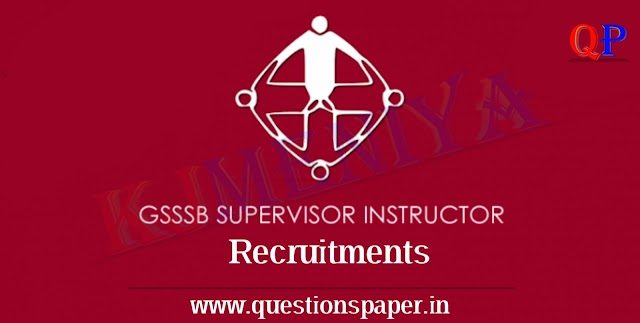 GSSSB Supervisor Instructor (Fabrication) (Advt. No. 168/201819) Question Paper and Answer Key(04-08-2019)
