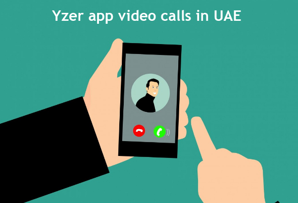 Yzer app video calls in UAE